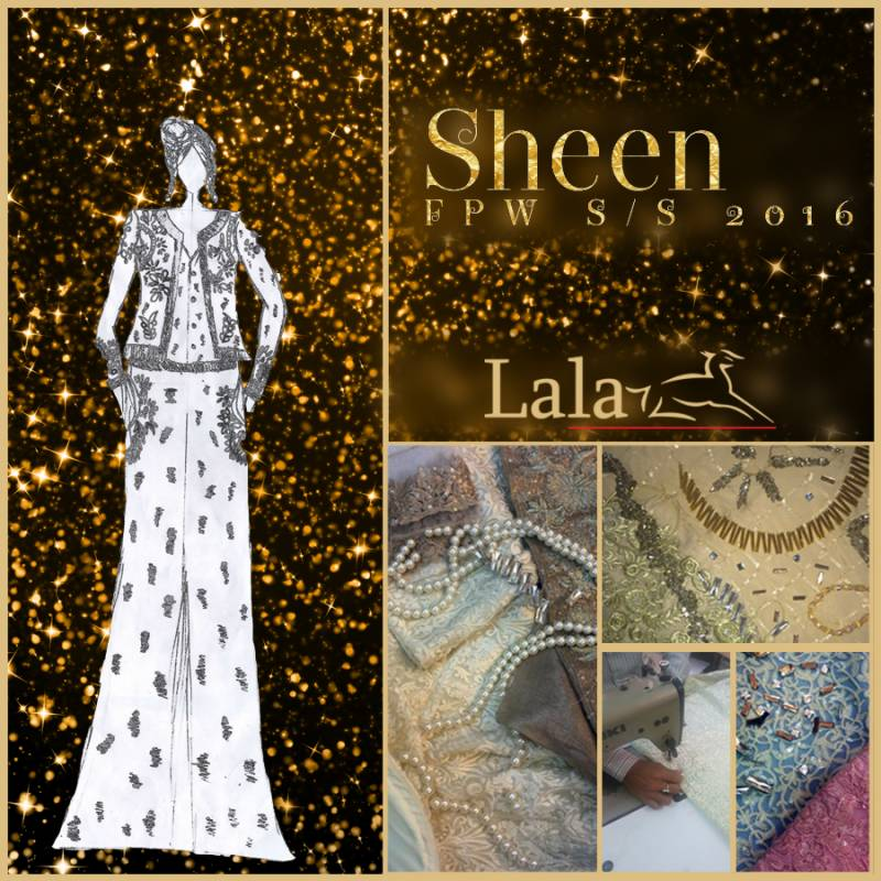 LALA to introduce 'SHEEN' S/S '16 Fabric, Print and Embroideries at Fashion Pakistan Week 2016!