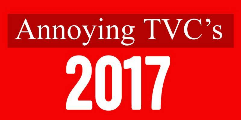 Five most annoying TVCs of 2017