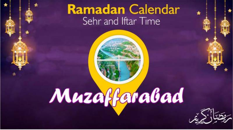 Ramadan Pakistan: Sehri Time Muzaffarabad, Iftar Time Muzaffarabad, Ramadan Calendar 2020