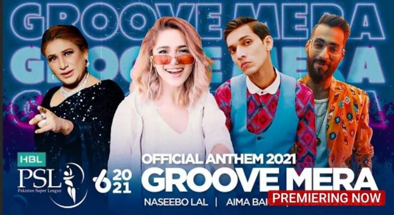 'Groove Mera' – PCB releases PSL 2021 anthem featuring Aima Baig, Naseebo Lal