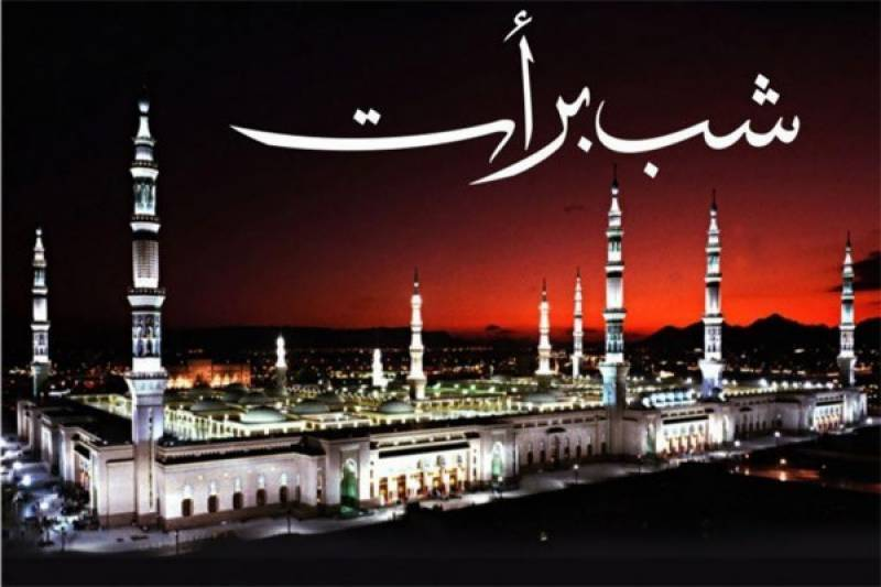 Shab-e-Barat, the night of blessings and glory to be observed tomorrow